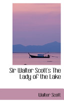 Sir Walter Scott s the Lady of the Lake