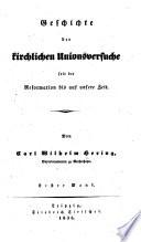 Geschichte der kirchlichen Unionsversuche seit der Reformation bis auf unsere Zeit