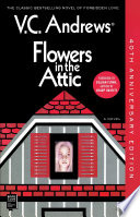 Flowers In The Attic : love that captured the world's imagination and...