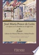 José María Ponce de León y la ópera en Colombia en el siglo xix & Ester, Libreto de Rafael Pombo