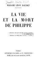 La vie et la mort de Philippe