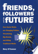 Friends  Followers and the Future