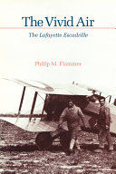 The Vivid Air Lafayette Escadrille The American Volunteer Unit Which
