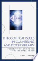 Philosophical Issues in Counseling and Psychotherapy