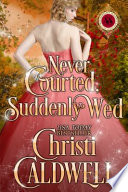 Never Courted  Suddenly Wed