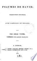 Psaumes de David; tr. nouvelle, avec l'anglais en regard, par J.Vuitel