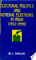 Electoral Politics and General Elections in India  1952 1998