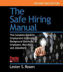 The Safe Hiring Manual: The Complete Guide to Employment Background Checks for Employers, Recruiters, and Job Seekers