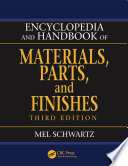 Encyclopedia and Handbook of Materials  Parts and Finishes  Third Edition