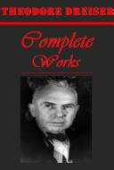 Complete Theodore Dreiser   Sister Carrie The Genius Jennie Gerhardt The Titan The Financier Twelve Men