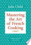 Mastering the Art of French Cooking  Volume 1 Book PDF