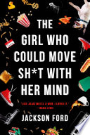 The Girl Who Could Move Sh t with Her Mind Book PDF