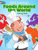 Chef Lorenzo s Foods Around the World Coloring Book