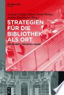 Strategien für die Bibliothek als Ort