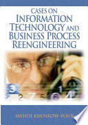Cases On Information Technology And Business Process Reengineering book
