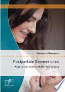Postpartale Depressionen: Wege zu einer sicheren Mutter-Kind-Bindung