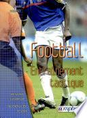 illustration Football entrainement tactique, principes généraux, 160 exercices et jeux