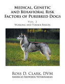 Medical Genetic And Behavioral Risk Factors Of Purebred Dogs Working And Terrier Breeds