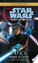 Fury  Star Wars Legends  Legacy of the Force
