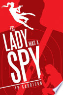 The Lady was a Spy Years After World War I And