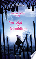 Shadow Falls Camp - Verfolgt im Mondlicht by C.C. Hunter
