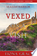 Vexed on a Visit  A Lacey Doyle Cozy Mystery   Book 4  Book PDF