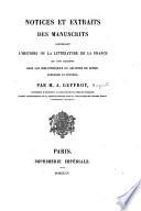 Notices et extraits des manuscrits concernant l histoire ou la litt  rature de la France qui sont conserv  s dans les biblioth  ques ou archives de Su  de  Danemark et Norw  ge