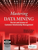 mastering-data-mining-the-art-and-science-of-customer-relationship-management