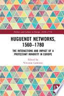 Huguenot Networks, 1560–1780