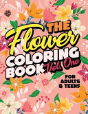 The Flower Coloring Book Vol One