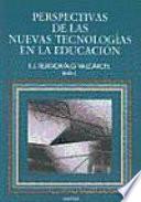Perspectivas de las nuevas tecnolog  as en la educaci  n