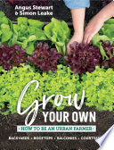 Grow Your Own : plants. two leading experts in horticulture and...