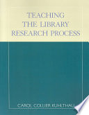 Teaching The Library Research Process book