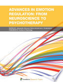 Advances in Emotion Regulation: From Neuroscience to Psychotherapy