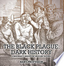 The Black Plague Dark History Children S Medieval History Books