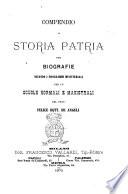 Compendio di storia patria per biografie secondo i programmi ministeriali per le scuole normali e magistrali del prof  Felice dott  De Angeli