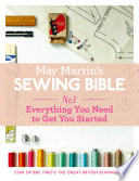 May Martin S Sewing Bible E Short 1 Everything You Need To Get You Started