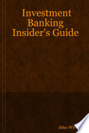 Investment Banking Insider s Guide