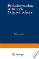 Psychopharmacology of Aversively Motivated Behavior