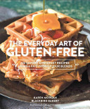 The Everyday Art of Gluten Free