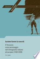 D annunzio come personaggio nell immaginario italiano ed europeo  1938 2008