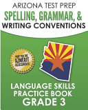 Arizona Test Prep Spelling  Grammar    Writing Conventions Grade 3  Language Skills Practice Book