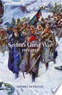 Serbia s Great War  1914 1918