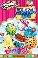 Shopkins: The Ultimate Collector's Guide : ebook! shopkins(tm) are the hottest new collectible toy!...