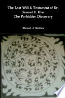 The Last Will & Testament of Dr. Samuel E. Ulie: The Forbidden Discovery