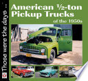 American 1 2 Ton Pickup Trucks Of The 1950s