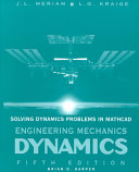 Solving dynamics problems in MathCAD a supplement to accompany Engineering mechanics: dynamics, 5th edition by J.L. Meriam and L.G. Kraige