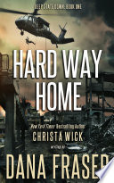 Hard Way Home  A Post Apocalyptic Survival Thriller  Book PDF