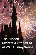 The Hidden Secrets   Stories of Walt Disney World