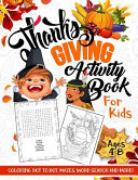 Thanksgiving Activity Book For Kids Ages 4 8